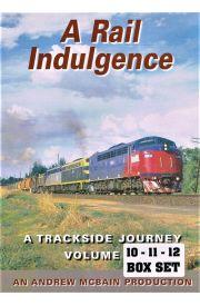 A Rail Indulgence A Trackside Journey  Volumes 10, 11, 12 - 3 Box Set