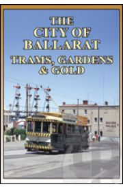 The City of Ballarat - Trams, Gardens & Gold