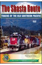 The Shasta Route - Tracks of the Old Southern Pacific