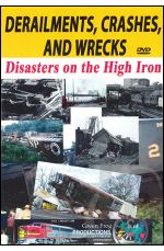 Derailments, Crashes, Wrecks and Disasters on the High Iron