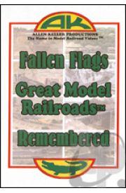 Great Model Railroads - Fallen Flags Remembered