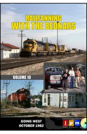 Railfanning With The Bednars - Volume 10