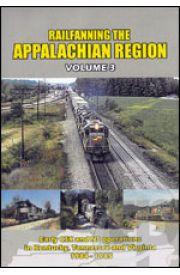 Railfanning the Appalachian Region - Volume 3