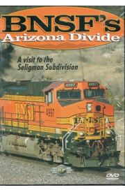 BNSF's Arizona Divide - A Visit to the Seligman Subdivision