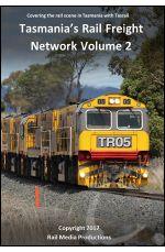Tasmania's Rail Freight Network - Volume 2
