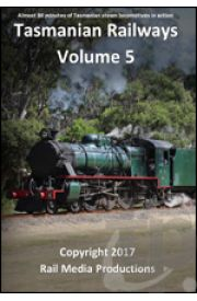 Tasmanian Railways - Volume 5