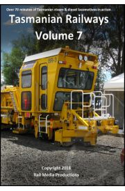 Tasmanian Railways - Volume 7
