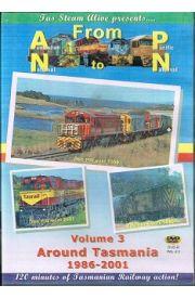 From Australian National To Pacific National Volume Three Around Tasmania 1986 - 2001