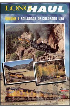 Long Haul Volume 1 - Railroads of Colorado