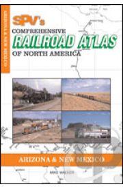 Comprehensive Railroad Atlas - Arizona and New Mexico