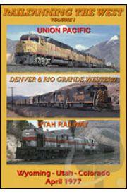 Railfanning the West - Volume 1