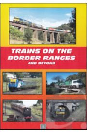 Trains on the Border Ranges and Beyond 2013