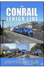 The Conrail Lehigh Line - Volume 1